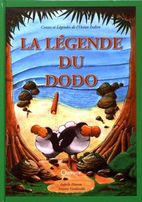 Isabelle Hoarau et Antoine Vandevelde - La légende du dodo.