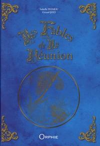 Isabelle Hoarau et Gérard Joly - Les fables de la Réunion.
