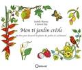 Isabelle Hoarau et Gérard Joly - Mon ti jardin créole.