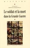 Isabelle Homer et Emmanuel Pénicaut - Le soldat et la mort dans la Grande Guerre.