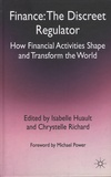 Isabelle Huault et Chrystelle Richard - Finance: The Discreet Regulator - How Financial Activities Shape and Transform the World.