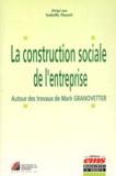 Isabelle Huault - La construction sociale de l'entreprise : Autour des travaux de Marc Granovetter.