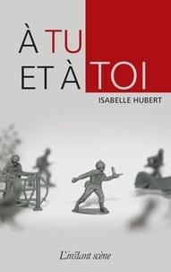 Isabelle Hubert - À tu et à toi.