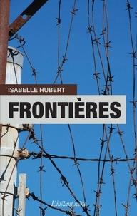 Isabelle Hubert - Frontières.