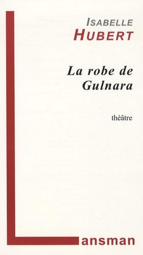 Isabelle Hubert - La robe de Gulnara.