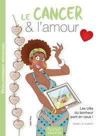 Isabelle Hubert - Le cancer & l'amour.