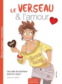 Isabelle Hubert - Le verseau & l'amour.
