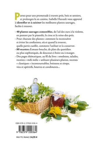 Plantes sauvages comestibles. Reconnaître et cuisiner 40 plantes communes. 80 recettes