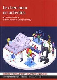 Isabelle Huot et Emmanuel Triby - Le chercheur en activités.