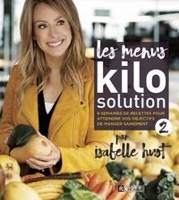 Isabelle Huot - Les menus Kilo Solution 2 - 8 semaines de recettes pour atteindre vos objectifs de manger sainement.