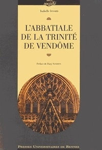 Isabelle Isnard - L'abbatiale de la Trinité de Vendôme.
