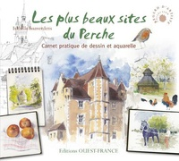 Isabelle Issaverdens - Les plus beaux sites du Perche - Carnet pratique de dessin et aquarelle.