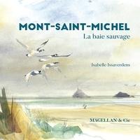 Isabelle Issaverdens - Mont-Saint-Michel - La baie sauvage.