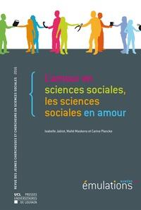 Isabelle Jabiot et Maïté Maskens - Émulations N°18 : L'amour en sciences sociales, les sciences sociales en amour.