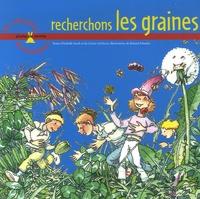 Isabelle Jacob et Carine Arribeux - Recherchons les graines.