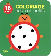 Isabelle Jacqué - Coloriage des tout-petits Coccinelle - 18 mois.