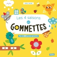 Isabelle Jacqué - Les 4 saisons en gommettes - Plus de 600 grandes gommettes.