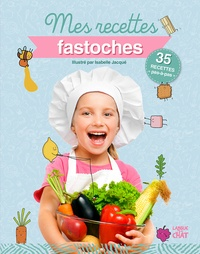 Isabelle Jacqué - Mes recettes fastoches.