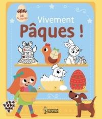 Isabelle Jacqué - Vivement Pâques ! - 35 activités pour accompagner la chasse aux oeufs.