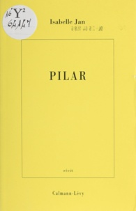Isabelle Jan - Pilar - [récit].