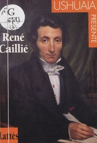 Isabelle Jarry - René Caillié.