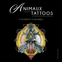 Isabelle Jeuge-Maynart et Ghislaine Stora - Animaux Tattoo - A colorier et à encadrer !.