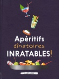 Isabelle Jeuge-Maynart et Ghislaine Stora - Apéritifs dînatoires inratables !.