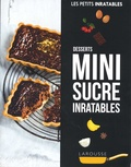 Isabelle Jeuge-Maynart et Ghislaine Stora - Desserts mini sucre inratables.