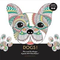 Isabelle Jeuge-Maynart et Ghislaine Stora - Dogs ! - Mon carnet de coloriages & messages 100 % bonne humeur !.