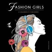 Isabelle Jeuge-Maynart et Ghislaine Stora - Fashion Girls à colorier et à encadrer !.