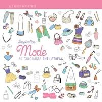 Isabelle Jeuge-Maynart et Ghislaine Stora - Inspiration mode - 70 coloriages anti-stress.