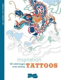 Isabelle Jeuge-Maynart et Ghislaine Stora - Inspiration tattoos - 50 coloriages anti-stress.