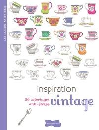 Isabelle Jeuge-Maynart et Ghislaine Stora - Inspiration vintage - 50 coloriages anti-stress.