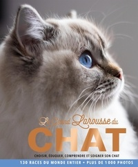 Isabelle Jeuge-Maynart et Ghislaine Stora - Le grand Larousse des chats - Plus de 1000 photos.