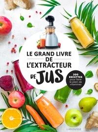 Isabelle Jeuge-Maynart et Ghislaine Stora - Le grand livre de l'extracteur de jus - 300 recettes pour faire le plein de vitamines.