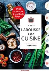 Le Petit Larousse de la cuisine- 1800 recettes - Isabelle Jeuge-Maynart |