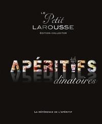 Isabelle Jeuge-Maynart et Ghislaine Stora - Le Petit Larousse des apéritifs dinatoires - Edition collector.