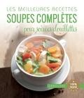 Isabelle Jeuge-Maynart et Ghislaine Stora - Les meilleures recettes soupes complètes pour soirées douillettes.