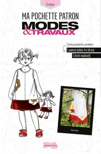 Isabelle Jeuge-Maynart et Ghislaine Stora - Ma pochette Patron Modes & Travaux Robe Fleur.