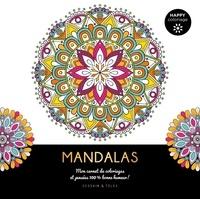 Isabelle Jeuge-Maynart et Ghislaine Stora - Mandalas - Mon carnet de coloriages et pensées 100 % bonne humeur !.