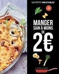 Isabelle Jeuge-Maynart et Ghislaine Stora - Manger sain à moins de 2 euros.