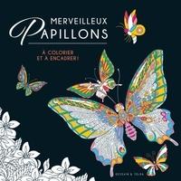 Isabelle Jeuge-Maynart et Ghislaine Stora - Merveilleux papillons à colorier et à encadrer !.