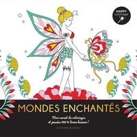 Isabelle Jeuge-Maynart et Ghislaine Stora - Mondes enchantés - Mon carnet de coloriages & messages 100 % bonne humeur !.