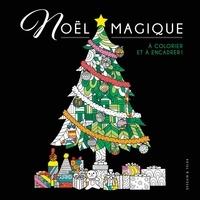 Isabelle Jeuge-Maynart et Ghislaine Stora - Noël magique à colorier et à encadrer.