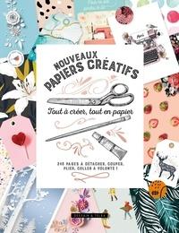 Isabelle Jeuge-Maynart et Ghislaine Stora - Nouveaux papiers créatifs - Tout à créer, tout en papier. 246 pages à détacher, couper, plier, coller à volonté !.