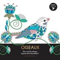 Isabelle Jeuge-Maynart et Ghislaine Stora - Oiseaux - Mon carnet de coloriages et pensées 100 % bonne humeur !.