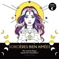 Isabelle Jeuge-Maynart et Ghislaine Stora - Sorcières bien aimées - Mon carnet de coloriages et pensées 100 % magiques !.
