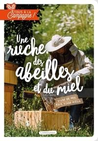 Isabelle Jeuge-Maynart et Ghislaine Stora - Une ruche, des abeilles et du miel.