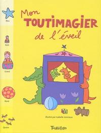Isabelle Jonniaux et Franck Girard - Mon Toutimagier de l'éveil.