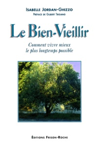 Rhonealpesinfo.fr LE BIEN-VIEILLIR. Comment vivre mieux le plus longtemps possible Image